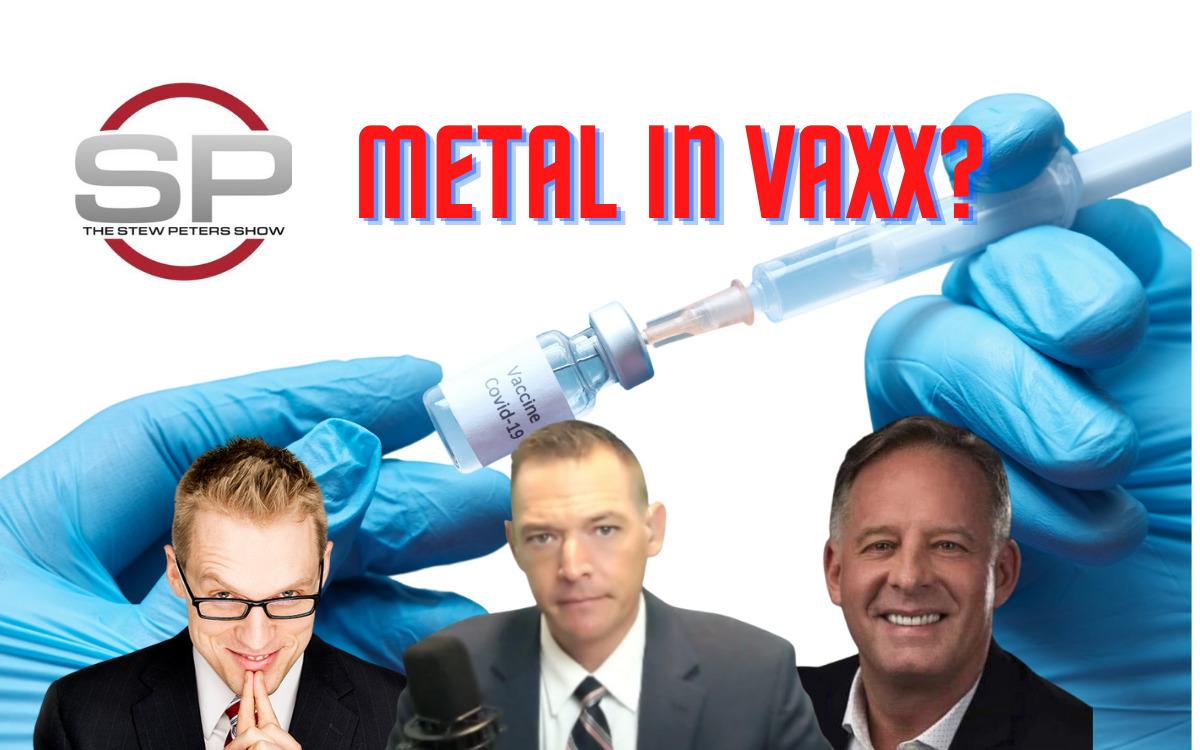 Stew Peters W/DR. Jim Meehan - 'Vaccine' Examined By Repeated Studies Reveal Metal Ingredients